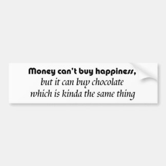 Funny bumperstickers money cant buy happiness joke bumper sticker