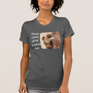 Funny Camel Shirt, Keep Calm & Camel On (whoot!) T-Shirt