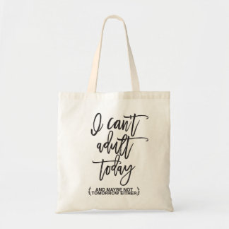 Funny Can't Adult Typography Budget Tote Bag