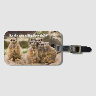 Funny Caption Group of Meerkats Luggage Tag
