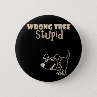 Funny Cartoon Dog Barking up the Wrong Tree 6 Cm Round Badge
