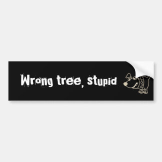 Funny Cartoon Dog Barking up the Wrong Tree Bumper Sticker