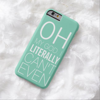 Funny Case for Ladies that Literally Can't Even iPhone 6 Case