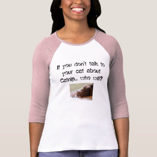 Funny Catnip Public Service Announcement T Shirts