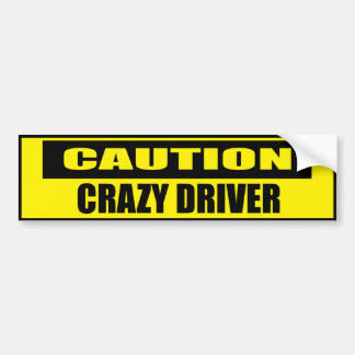 Funny Caution Crazy Driver Bumper Sticker