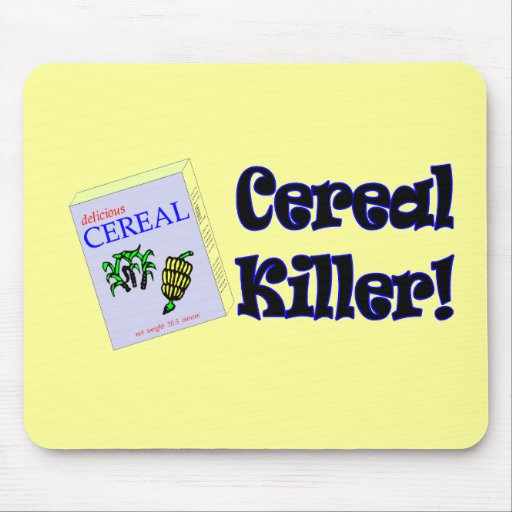 Funny Cereal Killer T-shirts Gifts Mouse Mat