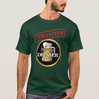 Funny Certified Free Range Drinker T-Shirt