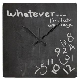 Funny Chalkboard Whatever I'm Late Clock