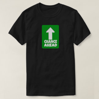 Funny Chance Ahead T-Shirt