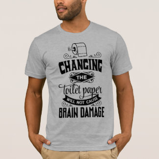Funny Changing the Toilet Paper Joke | Shirt