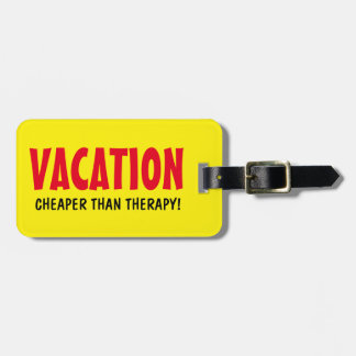 Funny Cheaper Than Therapy travel luggage tags
