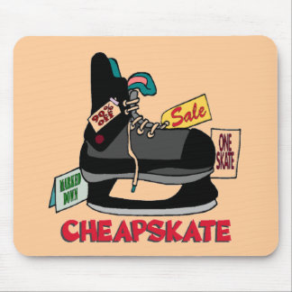 Funny Cheapskate T-shirts Gifts Mouse Pads