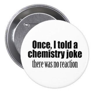 Funny Chemistry Teacher Quote - no reaction 7.5 Cm Round Badge