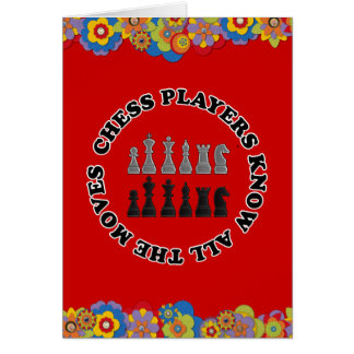 Funny Chess Players Know All the Moves Card