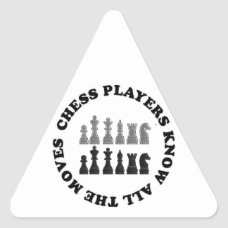 Funny Chess Players Know All the Moves Nerd Humor Triangle Sticker