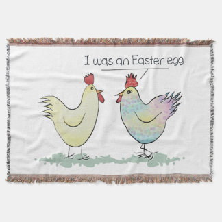 Funny Chicken was an Easter Egg Throw Blanket