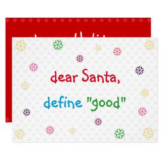 Funny Christmas Holiday Dear Santa Define Good Card