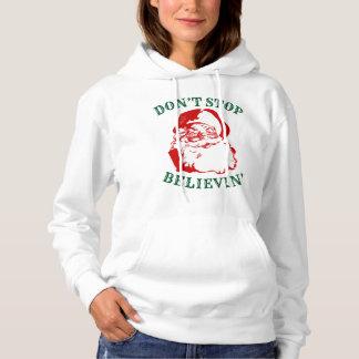 """Funny Christmas Hoodie: """"DON'T STOP BELIEVIN"""" Hoodie"""