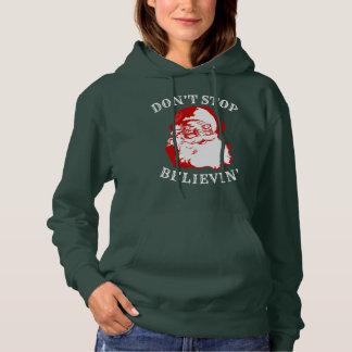 """Funny Christmas Hoody: """"DON'T STOP BELIEVIN"""" Hoodie"""