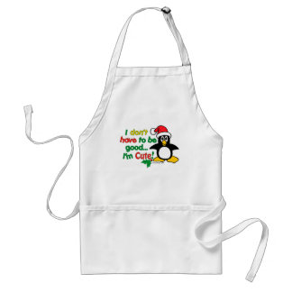 Funny Christmas I don't have to be good I'm cute! Standard Apron