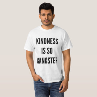 Funny Christmas kindness is so gangster T-Shirt