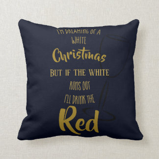 Funny Christmas Sayings Dreaming Red White Wine 2 Cushion