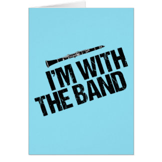 Funny Clarinet I'm With the Band Card