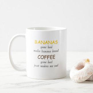 Funny Coffee and Bananas Gone Bad Mug