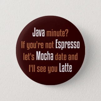 Funny Coffee Date 6 Cm Round Badge