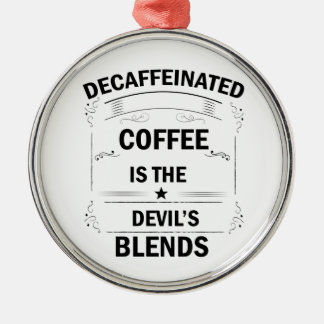 funny coffee drink metal ornament