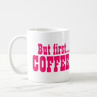 Funny Coffee Lover Pink Coffee Mug