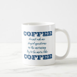 Funny Coffee Mug | Be More Like Coffee