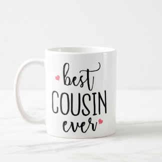 Funny Coffee Mug Gift - Best Cousin Ever Birthday