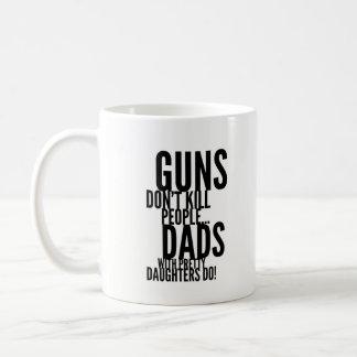 Funny Coffee Mug Gift - Guns Don't Kill, Dads Do