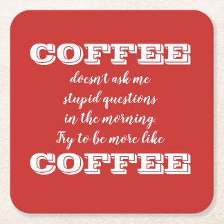 Funny Coffee Theme Coasters | Be More Like Coffee