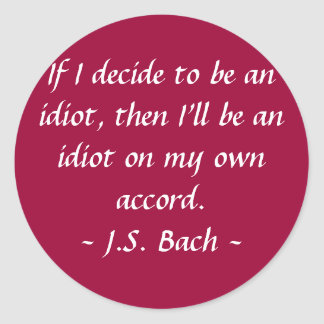Funny Composer Quotes - Bach Classic Round Sticker
