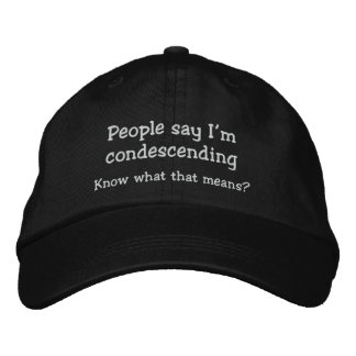 Funny Condescending Hat