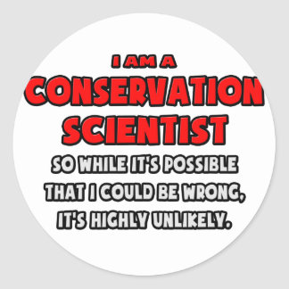 Funny Conservation Scientist .. Highly Unlikely Sticker