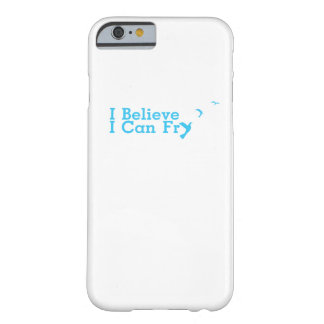 Funny Cooking Believe Can Fry Barely There iPhone 6 Case