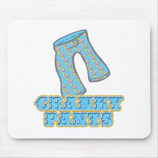 Funny Cranky Pants Design Mouse Mats