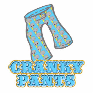 Funny Cranky Pants Design Acrylic Cut Out
