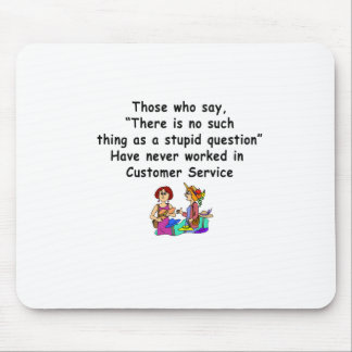Funny Customer Service Saying Mouse Pad