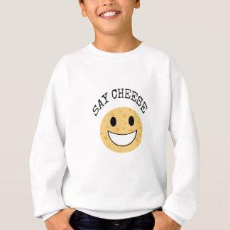 funny cute joke say cheese sweatshirt
