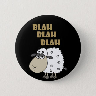 Funny Cynical Sheep says Blah Blah Blah 6 Cm Round Badge