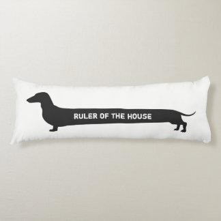 Funny Dachshund Ruler of the house Body Cushion