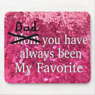 Funny Dad  Always My Favorite Fathers Day Mouse Pad