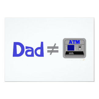 Funny Dad Not Equal ATM 13 Cm X 18 Cm Invitation Card