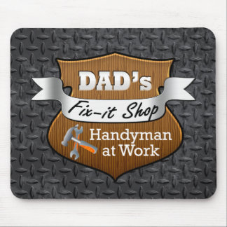 Funny Dad's Fix-it Shop Handy Man Father's Day Mouse Pad