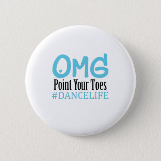 Funny Dance Gift Teacher Omg Point Your Toes 6 Cm Round Badge