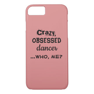 Funny Dance iphone Case Crazy Obsessed Dancer